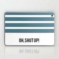 OH SHUT UP Laptop & iPad Skin
