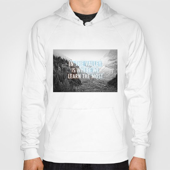 In the Valley is Where We Learn the Most Hoody