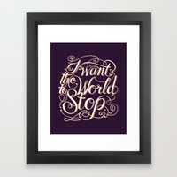 I Want The World To Stop… Framed Art Print