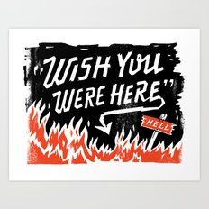 Wish You Were Here Art Print
