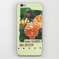 some things are better iPhone & iPod Skin