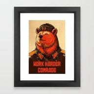 Work Harder, Comrade! Framed Art Print
