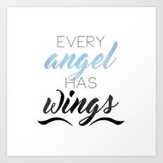 Every Angel Has Wings Art Print