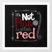 Its Not Pink Art Print
