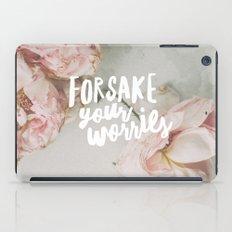 Forsake Your Worries iPad Case