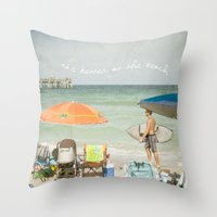 It's better at the beach Throw Pillow