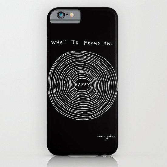 What to focus on - Happy (on black) iPhone & iPod Case