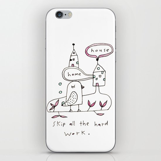 skip all the hard work iPhone & iPod Skin