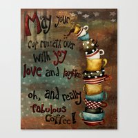May Your Cup Runneth Over Canvas Print