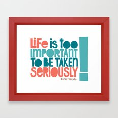 Life Is Important Framed Art Print