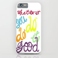 iPhone & iPod Case featuring WHATEVER  YOU DO DO IT GOOD by Hadeel alharbi