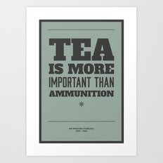 'Tea is more important than ammunition' Art Print