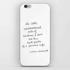 The little unremembered acts of kindness & love are the best parts of a person's life iPhone & iPod Skin