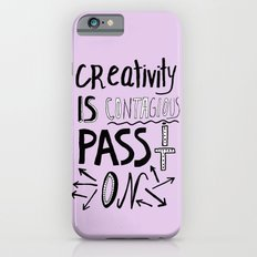 Creativity is Contagious pass it on Slim Case iPhone 6s