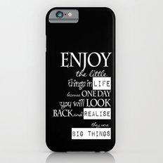 Enjoy Life  iPhone 6 Slim Case