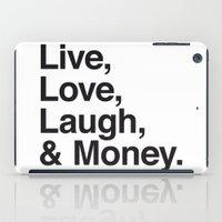 Live Love Laugh and Money iPad Case