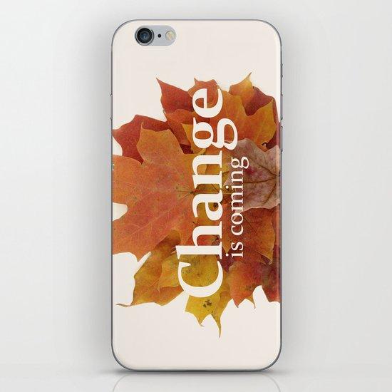 Change is coming iPhone & iPod Skin