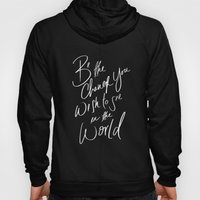 Be The Change Hoody