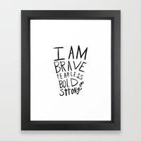 I Am Brave Fearless Bold… Framed Art Print