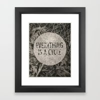 Everything Is A Cycle Framed Art Print