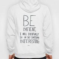 Be Patient. Hoody