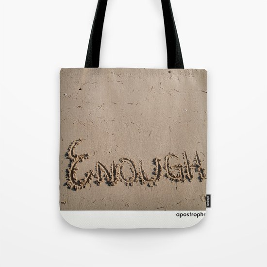 Enough! Tote Bag