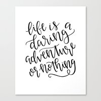 Calligraphy // Life Is A… Canvas Print