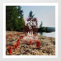 Porn Is All Around Us Art Print