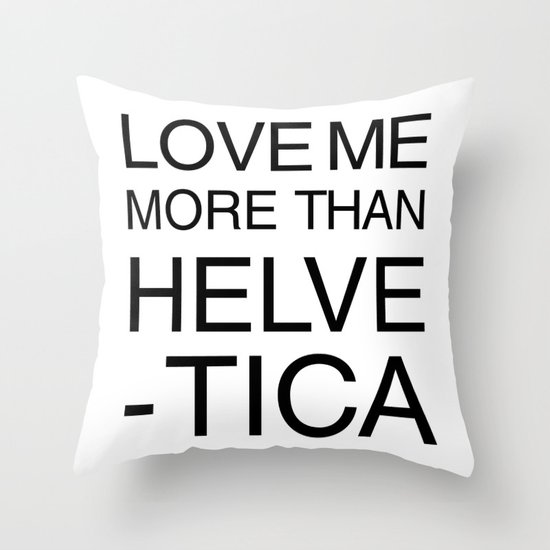 More than Helvetica Throw Pillow