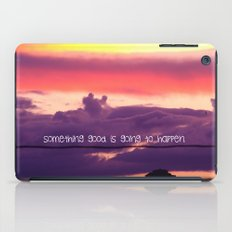Something good is going to happen  iPad Case