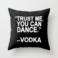 Trust Me, You Can Dance. Throw Pillow