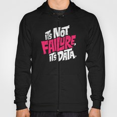 It's Not Failure, It's Data Hoody