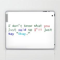 WHAT DID YOU SAY? Laptop & iPad Skin
