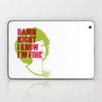 Damn Right I Know I'm Fi… Laptop & iPad Skin