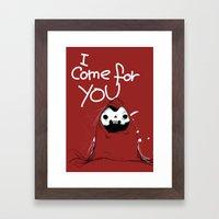 I come for you Framed Art Print