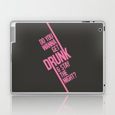 Do you wanna get drunk and stay the night? Laptop & iPad Skin