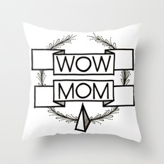 WOW MOM Throw Pillow