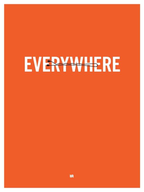 Everywhere. Art Print