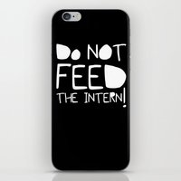 Do not feed the intern iPhone & iPod Skin