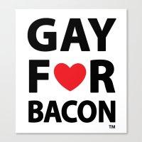 Gay For Bacon Canvas Print