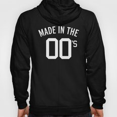 Made In The 00's Quote Hoody