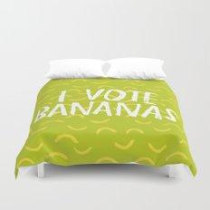 I Vote Bananas Duvet Cover