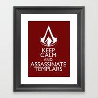 Keep Calm And Assassinat… Framed Art Print