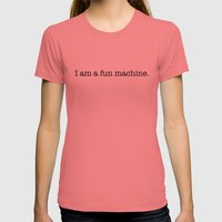 I am a fun machine. Womens Fitted Tee Pomegranate SMALL