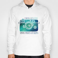 I Spend A Lot Of Time Ta… Hoody