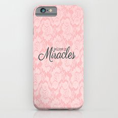 I believe in Miracles Pink Lace  iPhone 6 Slim Case