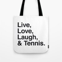 Live Love Laugh and Tennis Tote Bag