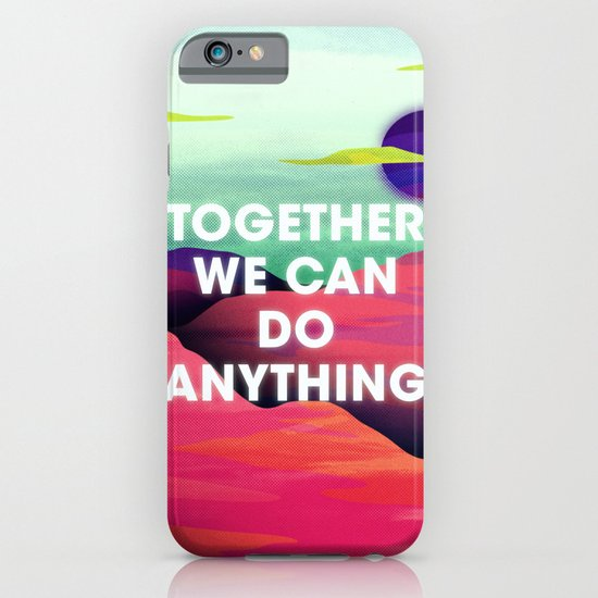 Together We Can Do Anything iPhone & iPod Case