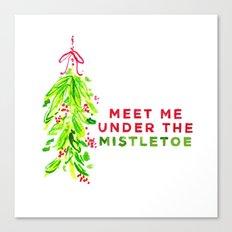 Meet Me Under The Mistletoe Canvas Print