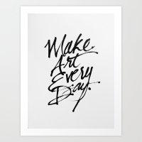 Make Art Every Day Art Print